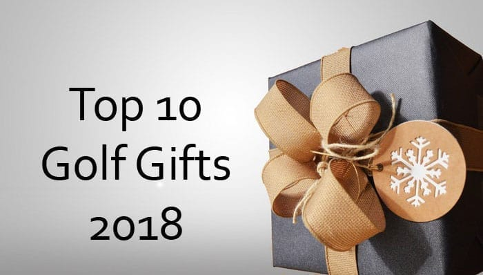 Top 10 Golf Gifts of 2018