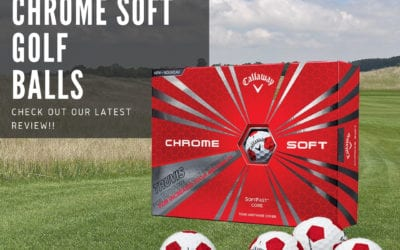 Callaway Chrome Soft Golf Balls Review